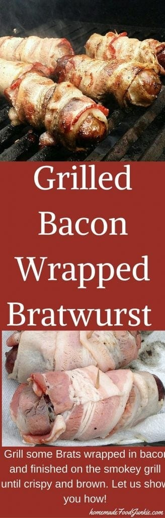 Grilled Bacon Wrapped Bratwurst-Homemade food Junkie