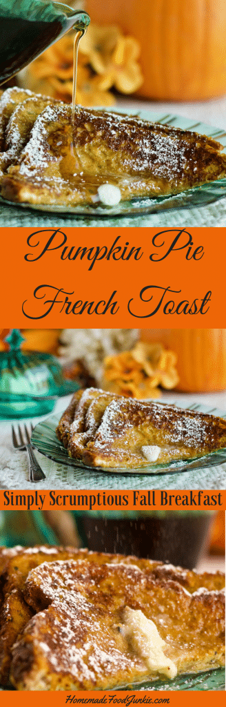 Pumpkin Pie French Toast is perfect for a scrumptious Fall Breakfast #pumpkinrecipe #breakfast #frenchtoast #Fallrecipe