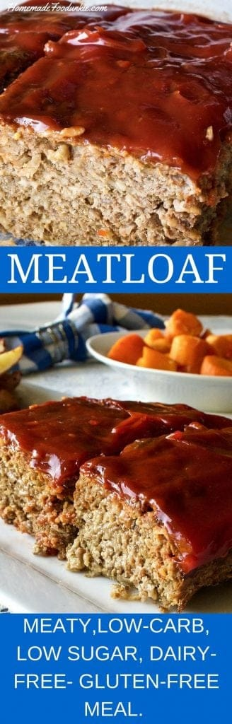 MEAT LOAF is Low--Carb, Low--Sugar, Dairy--Free, Gluten--Free, quick and Easy meal. #meatloaf #easymeal #hamburgerrecipe #lowcarb #glutenfree #dairyfree