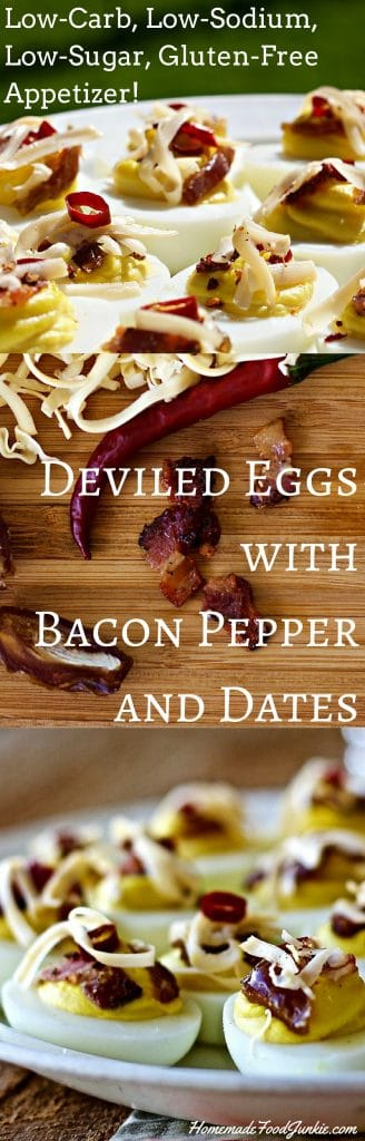 Deviled Eggs with Bacon,peppers and dates Low-Carb, Low-Sodium, Low-Sugar, Gluten-Free Http://homemadeFoodJunkie.com