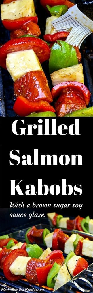 Grilled Salmon Kabobs with a brown sugar soy sauce glaze http://homemadeFoodjunkie.com