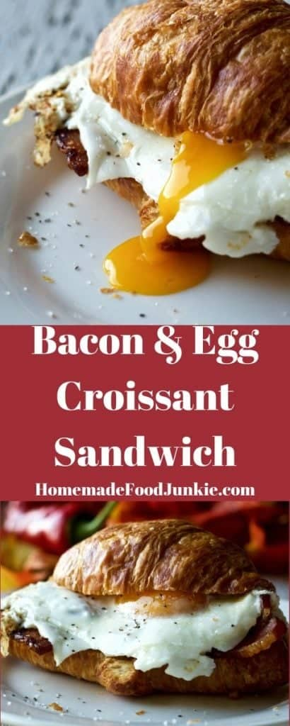 Bacon and Egg Croissant Sandwich is a quick, protein rich, filling breakfast by Homemadefoodjunkie.com