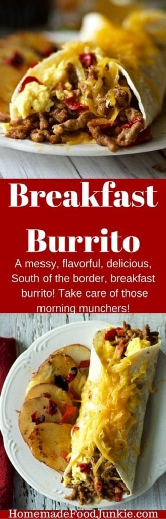 Breakfast Burrito A messy, flavorful, delicious, South of the border, breakfast burrito that satisfies those morning munchies. Stuffed with chorizo sausage, cheddar cheese, peppers and scrambled eggs. This is a filling, low carb, low sugar, handful of nutrition! http://HomemadeFoodJunkie.com
