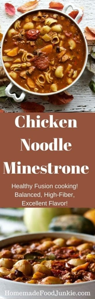 Chicken Noodle Minestrone a balanced, high fiber meal, healthy and full of flavor by HomemadeFoodJunkie.com