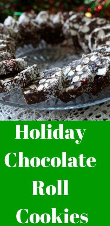 Holiday Chocolate Roll Cookies are easy to make, freeze well and make a tasty, colorful addition to your holiday table! Enjoy the ease of a made ahead roll of NO BAKE cookies you just slice as needed and serve! #christmascookies #rolledcookies #christmaspartyfood #holidaydessert #desserttable #rolledcookies