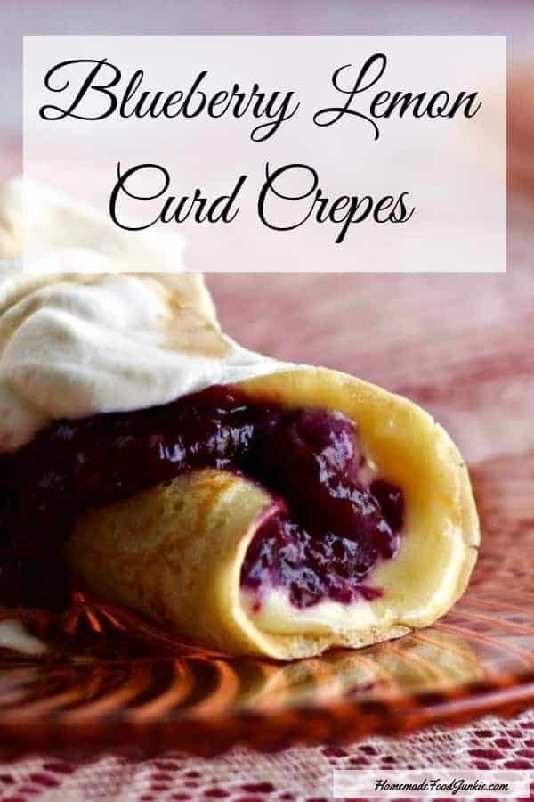 Three separate, easy make ahead recipes come together to create an entirely new culinary experience that I'm sure you will enjoy! Blueberry Lemon Curd Crepes are delightful at breakfast and make a scrumptious dessert #crepes #blueberrysauce #lemoncurd #breakfast #breakfastrecipes #specialbreakfast #dessertrecipe
