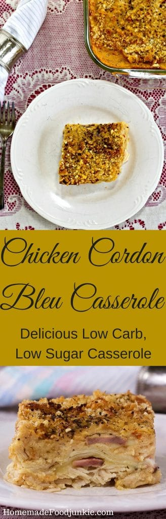 Chicken Cordon Bleu Casserole Delicious low carb, low sugar casserole the whole family will love! http://Homemadefoodjunkie.com