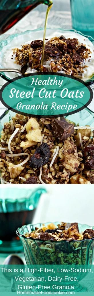 Healthy Steel Cut Oats Granola Recipe is a nutritionally balanced, chewy textured granola. I added dark chocolate chunks, dried figs, cherries, and coconut flakes. This is a High-​Fiber, Low-​Sodium, Vegetarian, Dairy-​Free, Gluten-​Free Granola. http://HomemadeFoodjunkie.com