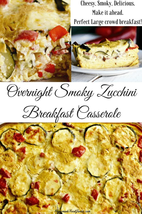 Overnight Smoky Zucchini Breakfast Casserole is a perfect harvest recipe. This casserole is easy to make ahead and have ready for an easy 'Pop it in the oven' breakfast or brunch.#gardentotable #zucchini #breakfast #partyfood #summerrecipe #breakfastcasserole