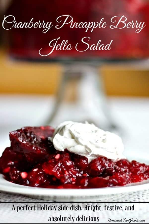 Cranberry Pineapple Berry Jello Salad makes a perfect Holiday side dish. Bright, festive, and absolutely delicious! This Jello salad is full of cranberries, whole blackberries, pineapple chunks and nuts. #jellosalad #cranberryrecipe #thanksgivingmenu #thanksgivingsidedish #Christmasmenu #holidayrecipe