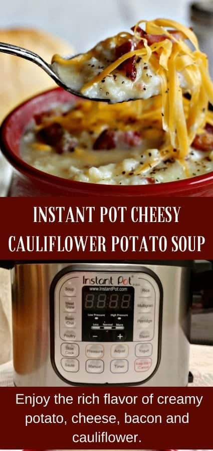 Instant Pot Cheesy Cauliflower Potato Soup is an easy, gluten free one pot dinner made in your Instant Pot. Enjoy the rich flavor of creamy potato, cheese and bacon with cauliflower to add nutritious fiber and reduce calories! #instantpot #recipe #cauliflower #soup #potato