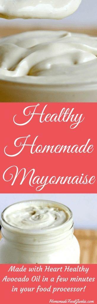 Healthy Homemade Mayonnaise Made With Heart Healthy Avocado Oil