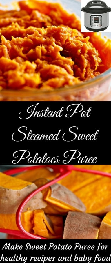 Instant Pot Steamed Sweet Potatoes and Puree. A video shows you how. Healthy sweet potatoes are even healthier when steamed in the instant pot! Puree stores in the fridge and freezes well too. #homemadefoodjunkie #homemadebabyfood #sweetpotatopuree #instantpotrecipe