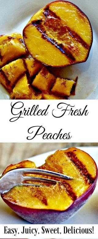 Grilled fresh peaches make an excellent grill side or healthy dessert. Perfectly ripe fresh peaches grill in just a few minutes. As they cook and soften the sweet peach flavor intensifies. A list of idea variations is included for you.  #peaches #grill #recipe #dessert #Summertime #fresh