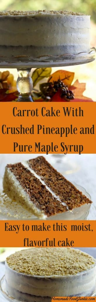 Carrot Cake With Crushed Pineapple and Pure Maple Syrup and a traditional cream cheese frosting. Easy and delicious dessert!