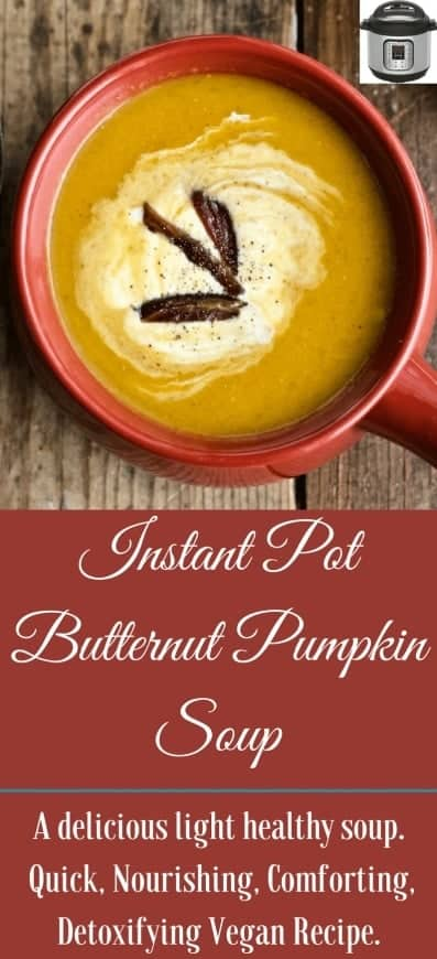 Instant Pot Butternut Pumpkin Soup is a beautiful healthy Fall or Winter Vegan, gluten free, soup with pureed butternut and pumpkin squash. This is a lighter soup with a bit of smoky curry and apple cider and honey sweetness. #butternutsoup #instantpot #soup #instantpotrecipe #fallrecipe #fallsoup #wintersoup