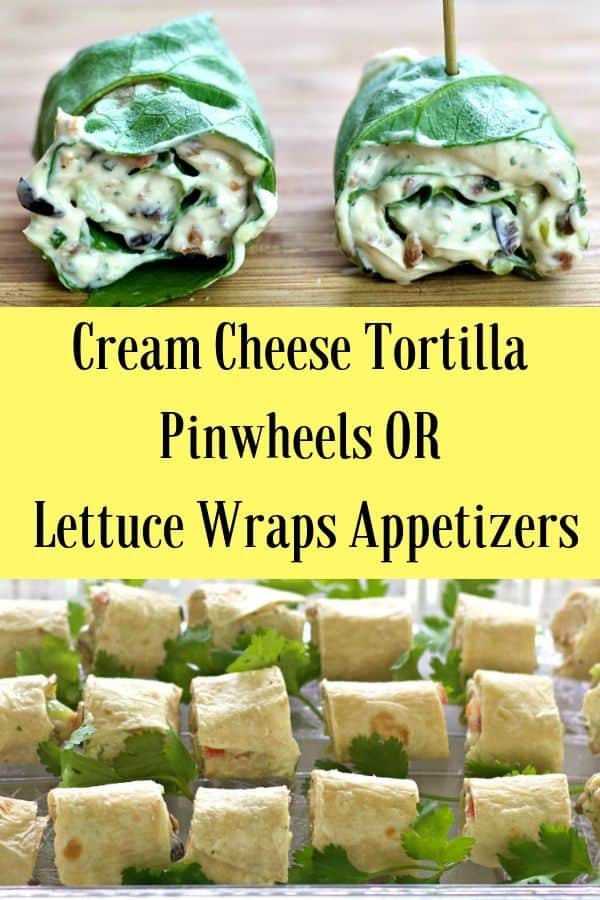 Pin for Cream Cheese Tortilla appetizers OR lettuce wraps