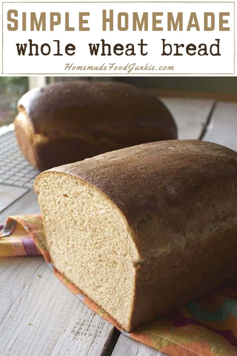 Simple Homemade Whole Wheat Bread-Pin Image