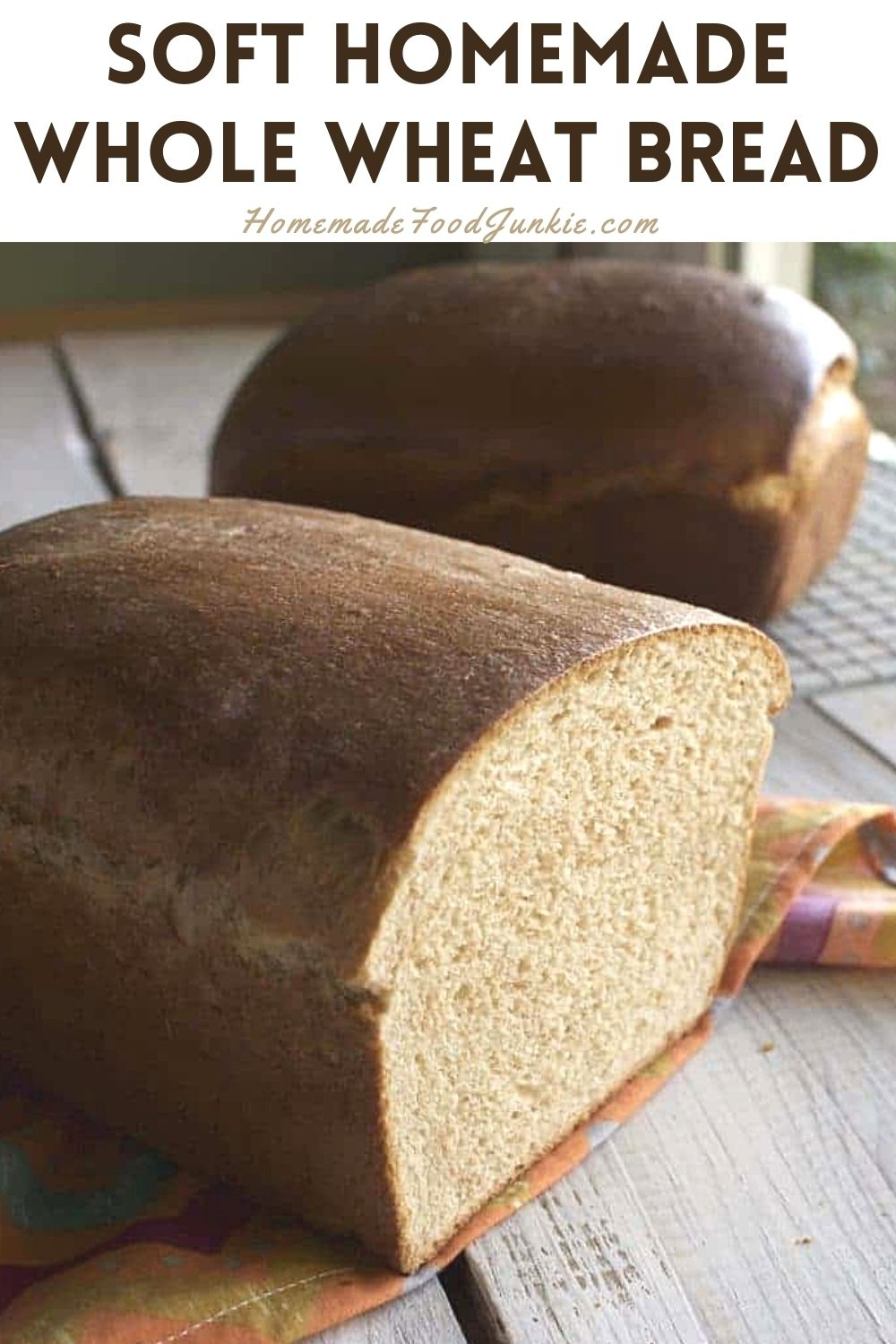 Soft Homemade Whole Wheat Bread-Pin Image