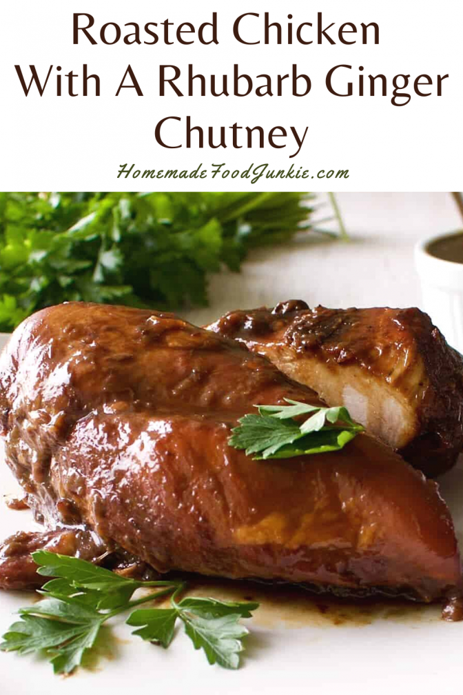 Roasted Chicken With A Rhubarb Ginger Chutney-Pin Image