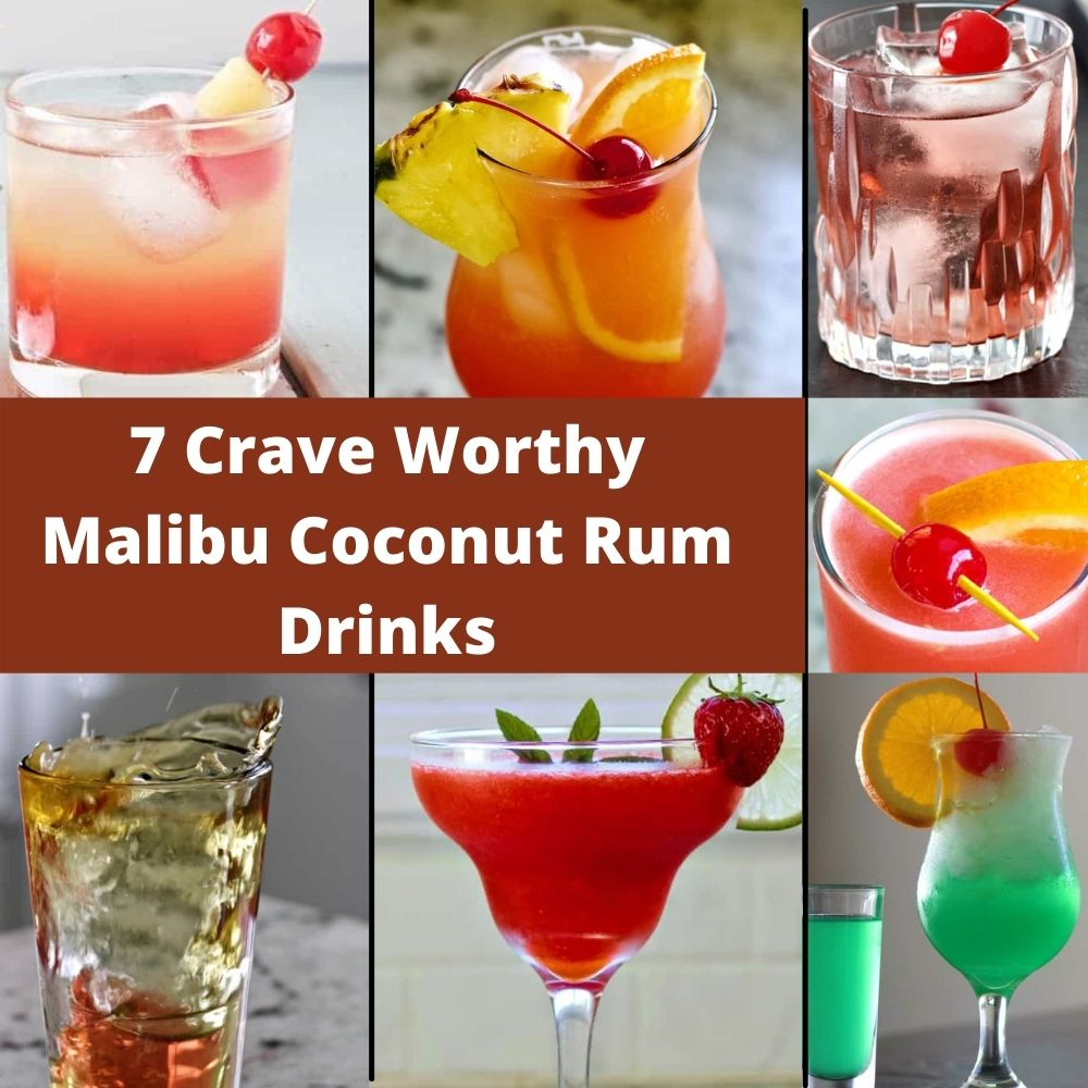 7 crave worthy Malibu Coconut Rum Drinks