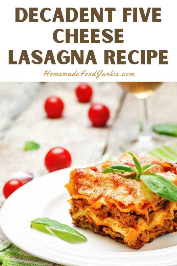 Decadent Five Cheese Lasagna Recipe-Pin Image