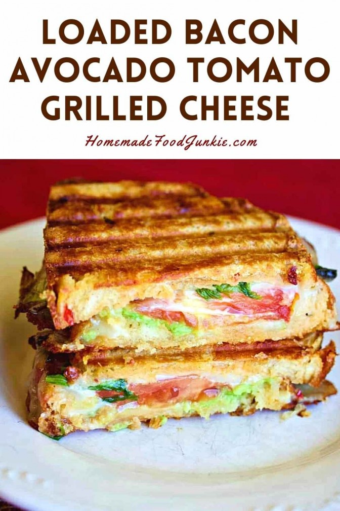 Loaded Bacon Avocado Tomato Grilled Cheese-Pin Image