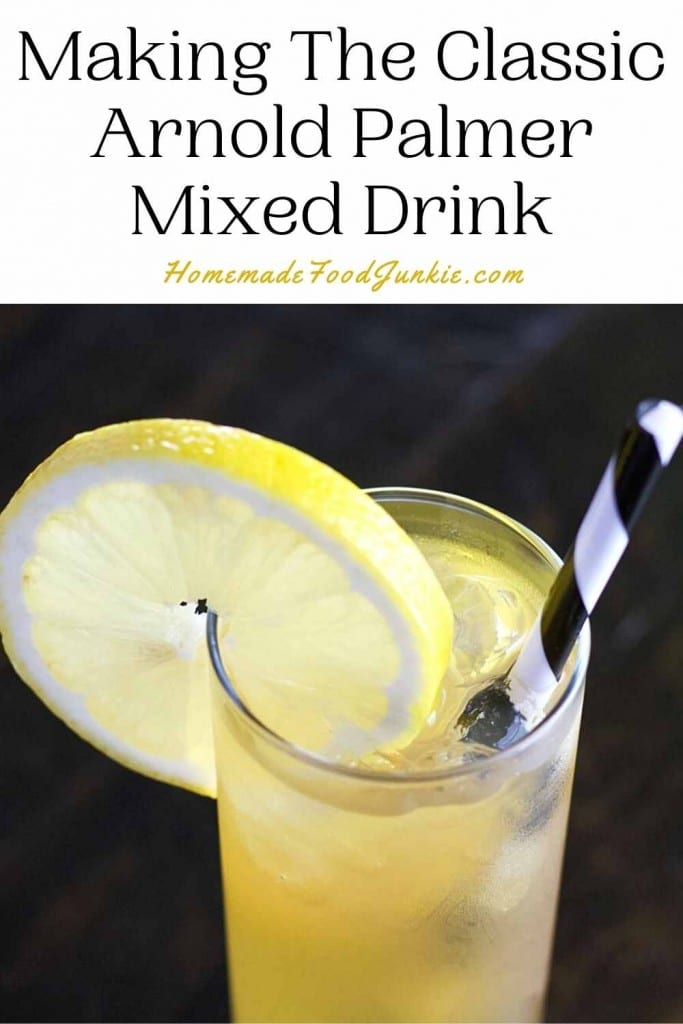 Making The Classic Arnold Palmer Mixed Drink-Pin Image