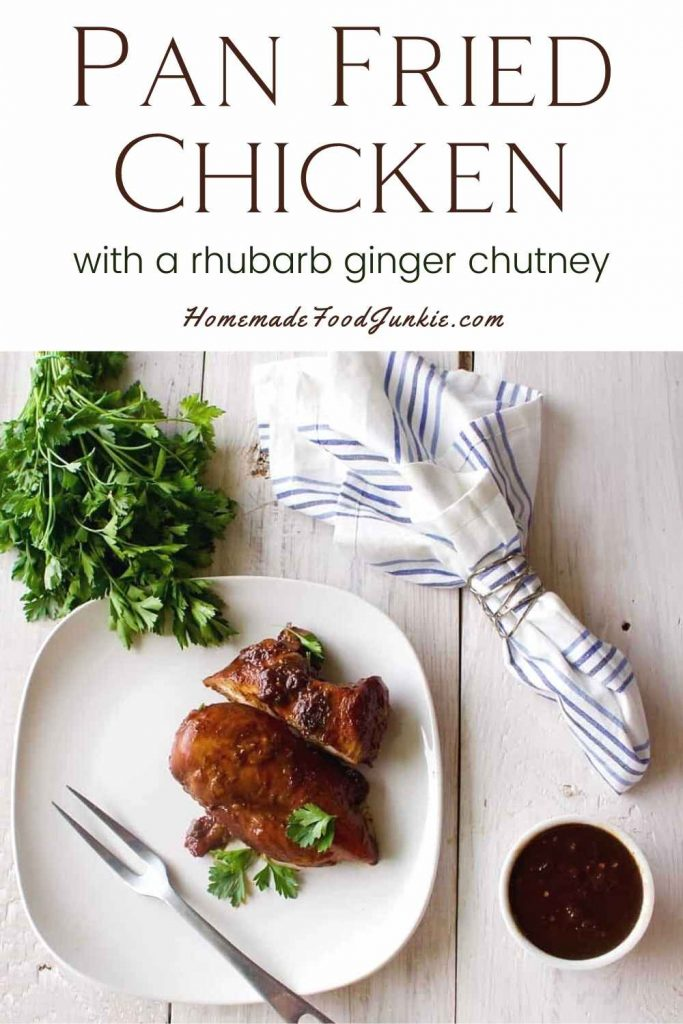 Pan Fried Chicken With A Rhubarb Ginger Chutney-Pin Image