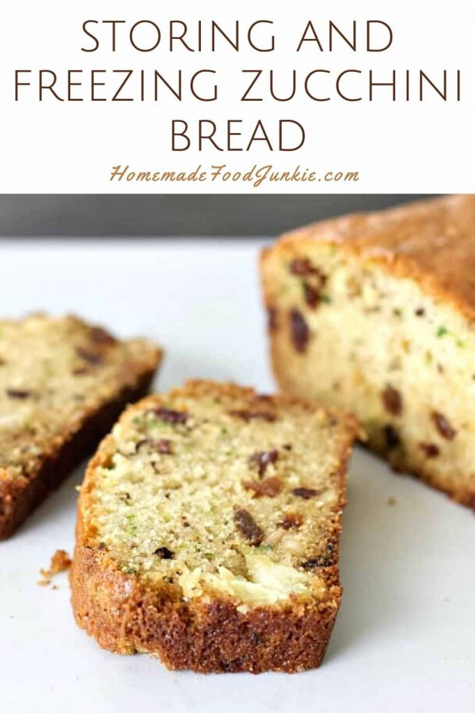 Storing And Freezing Zucchini Bread-Pin Image